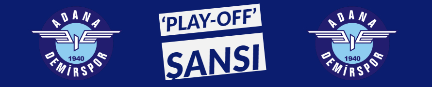'PLAY-OFF' ŞANSI